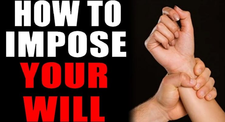 10-17-2021: How To Impose Your Will
