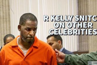R KELLY SNITCH ON OTHER CELEBRITIES