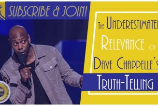 The Underestimated Relevance of Dave Chappelle's Truth-telling